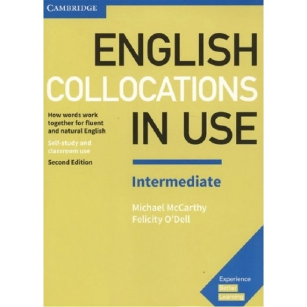 English Collocations in Use Intermediate, Second Edition, Book with Answers | McCarthy, Michael