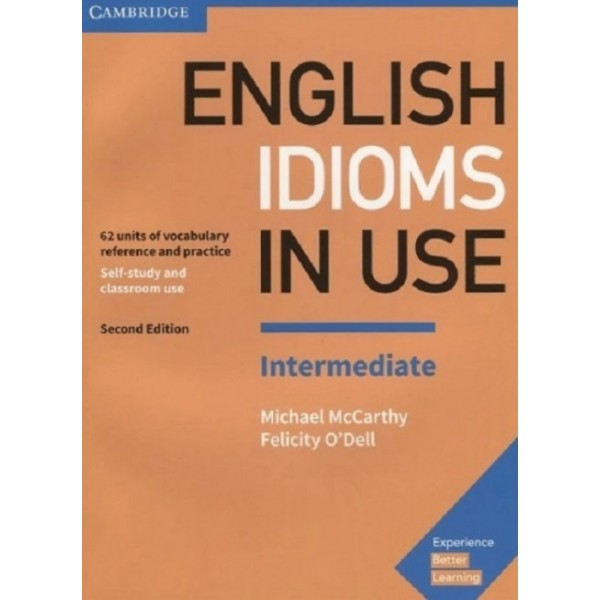 English Idioms in Use Intermediate, Book with Answers | McCarthy, Michael