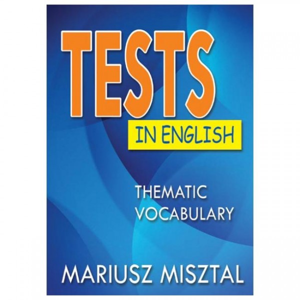 Tests in English, Thematic vocabulary, Миштал Мариуш